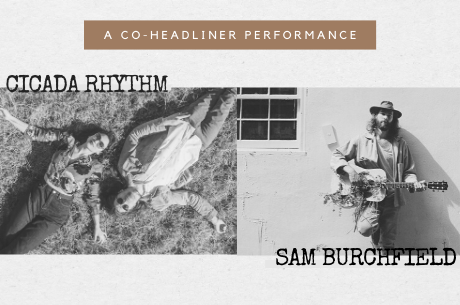 A Co-Headliner Performance, Cicada Rhythm and Sam Burchfield